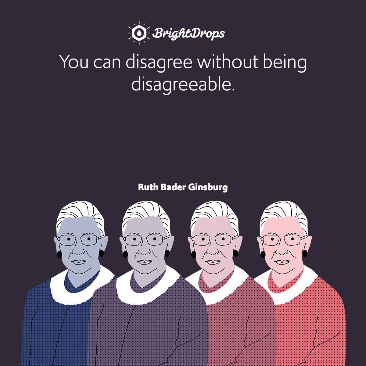 You can disagree without being disagreeable.