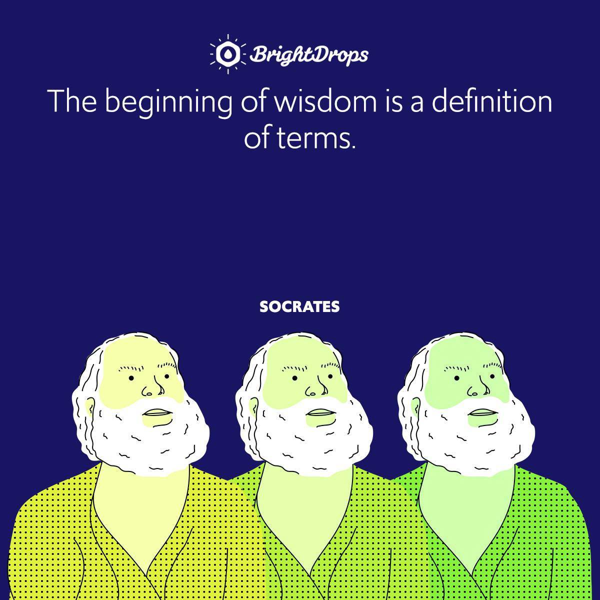 The beginning of wisdom is a definition of terms.
